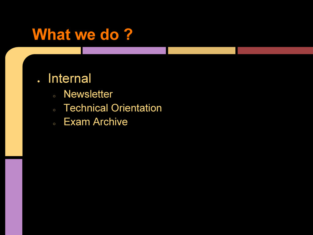 ○ ● Internal ○ Newsletter ○ Technical Orientati...