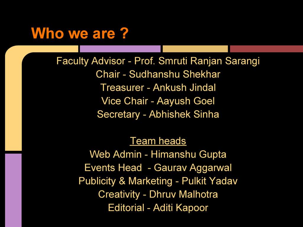 Faculty Advisor - Prof. Smruti Ranjan Sarangi C...