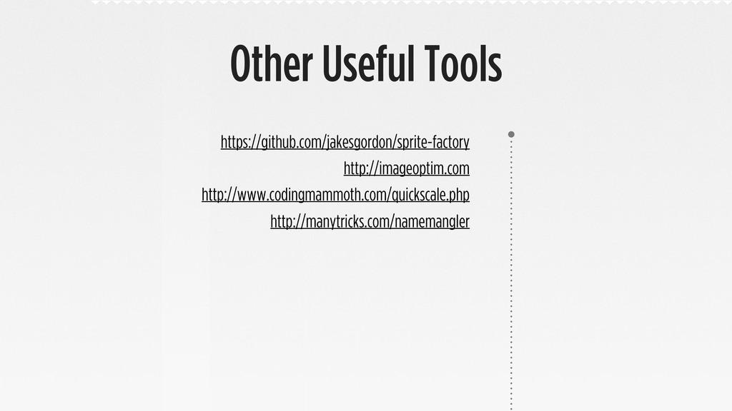 Other Useful Tools https://github.com/jakesgord...
