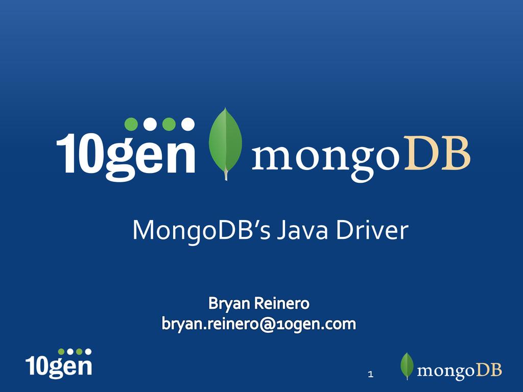 1  MongoDB's Java Driver