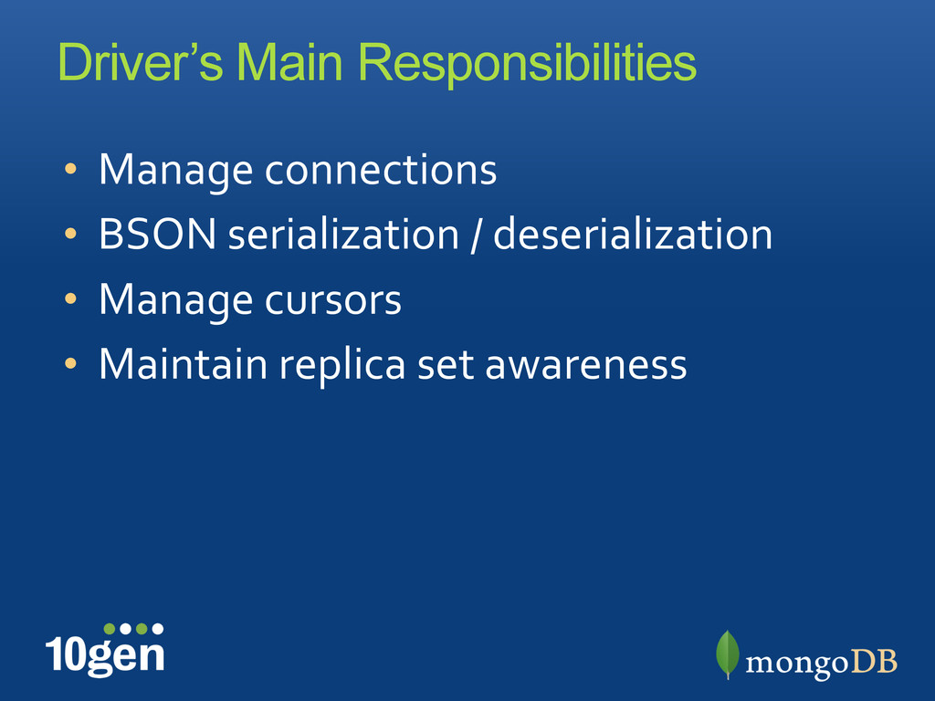 Driver's Main Responsibilities •  Manage	