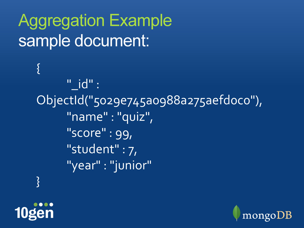 Aggregation Example sample document: {	