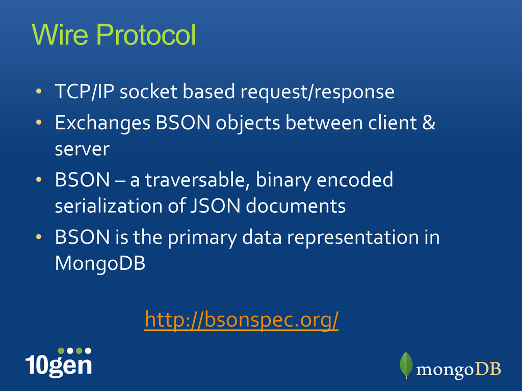 Wire Protocol •  TCP/IP	