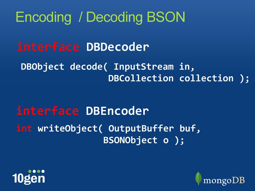 Encoding / Decoding BSON  interface DBEnc...