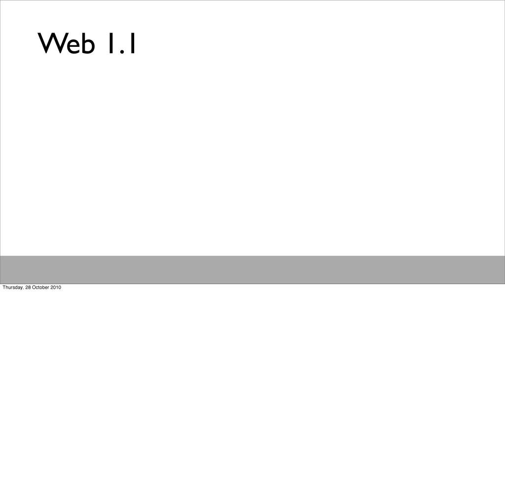 Web 1.1 Thursday, 28 October 2010