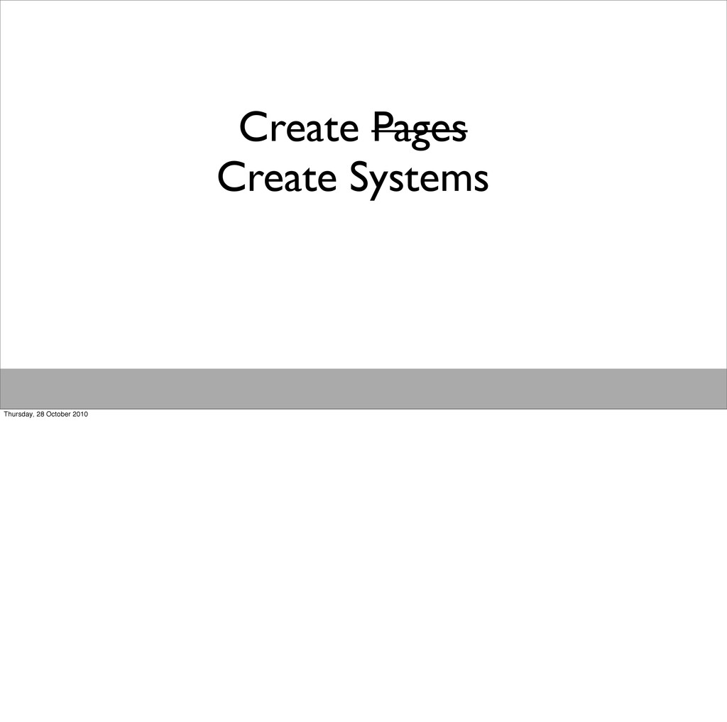 Create Pages Create Systems Thursday, 28 Octobe...