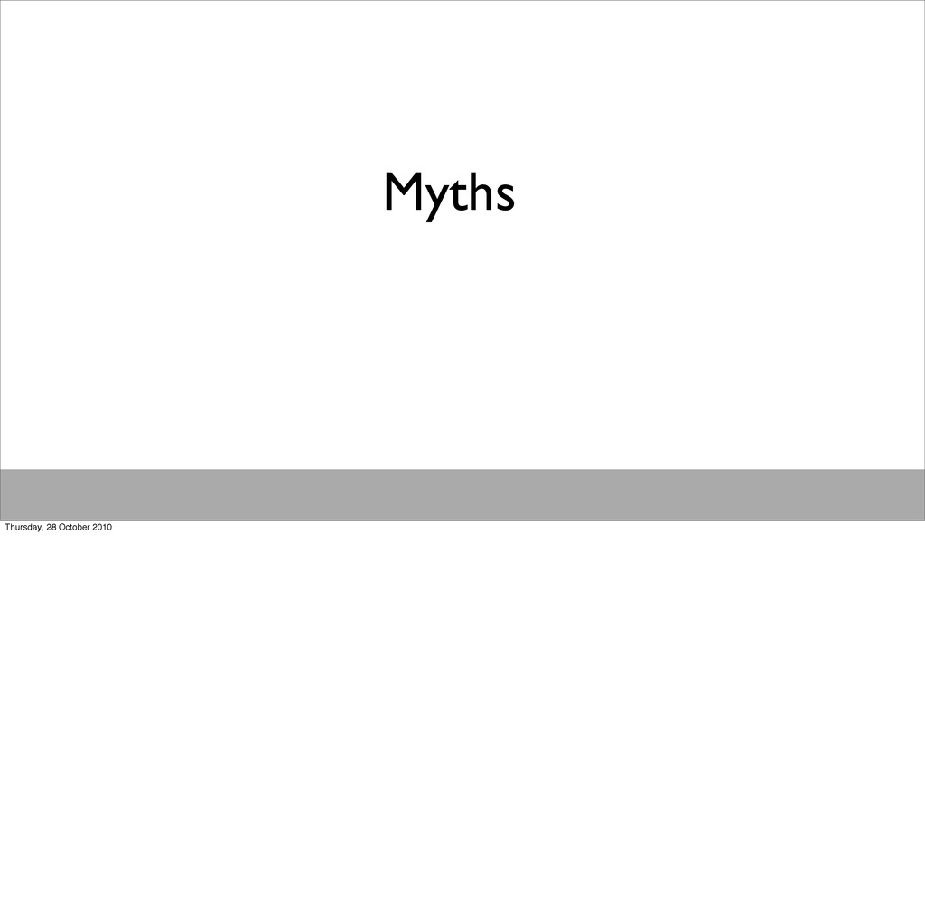 Myths Thursday, 28 October 2010