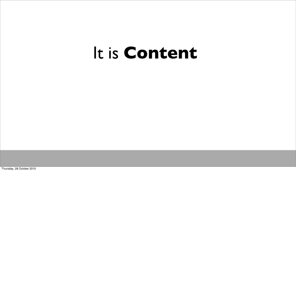It is Content Thursday, 28 October 2010