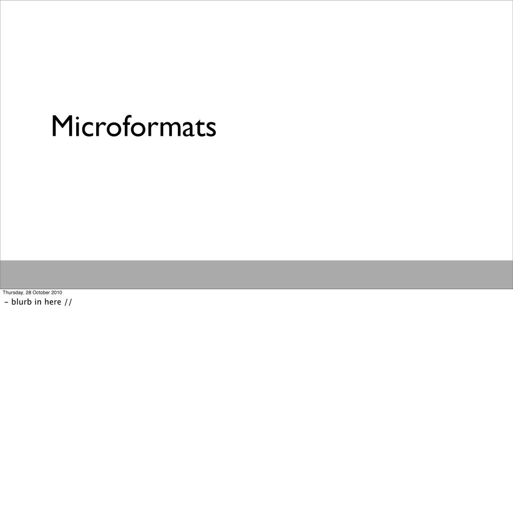 Microformats Thursday, 28 October 2010 - blurb ...