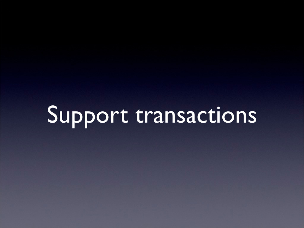 Support transactions