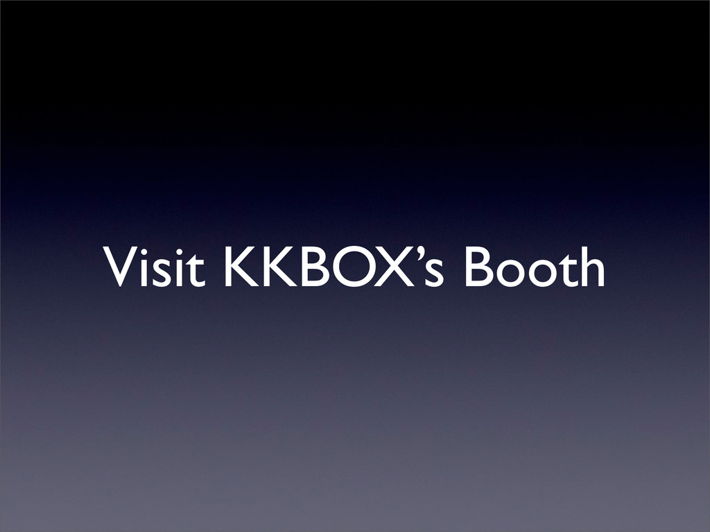 Visit KKBOX's Booth