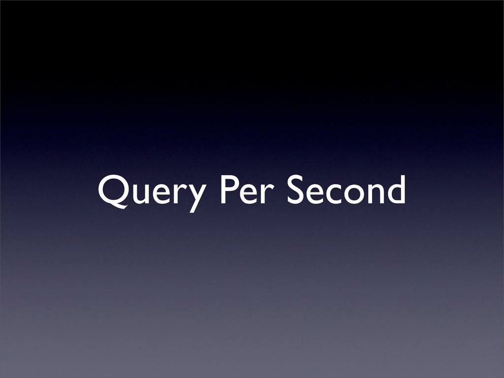Query Per Second