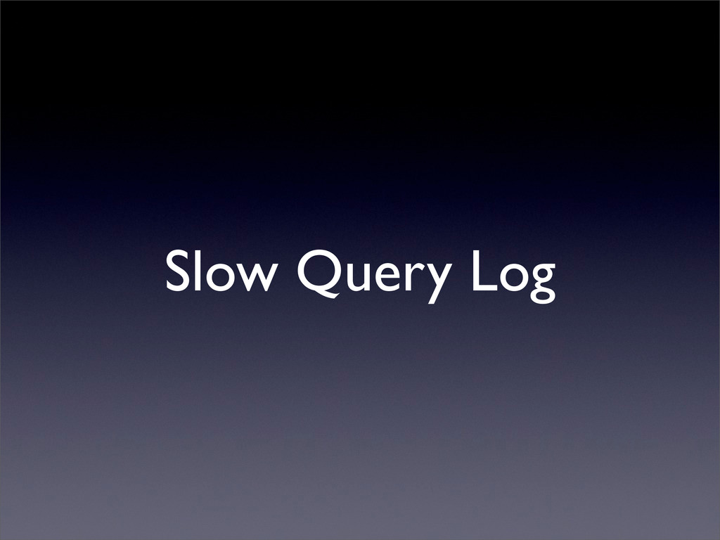 Slow Query Log