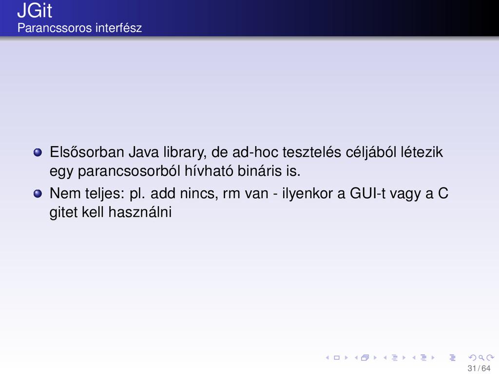 JGit Parancssoros interfész Els˝ osorban Java l...