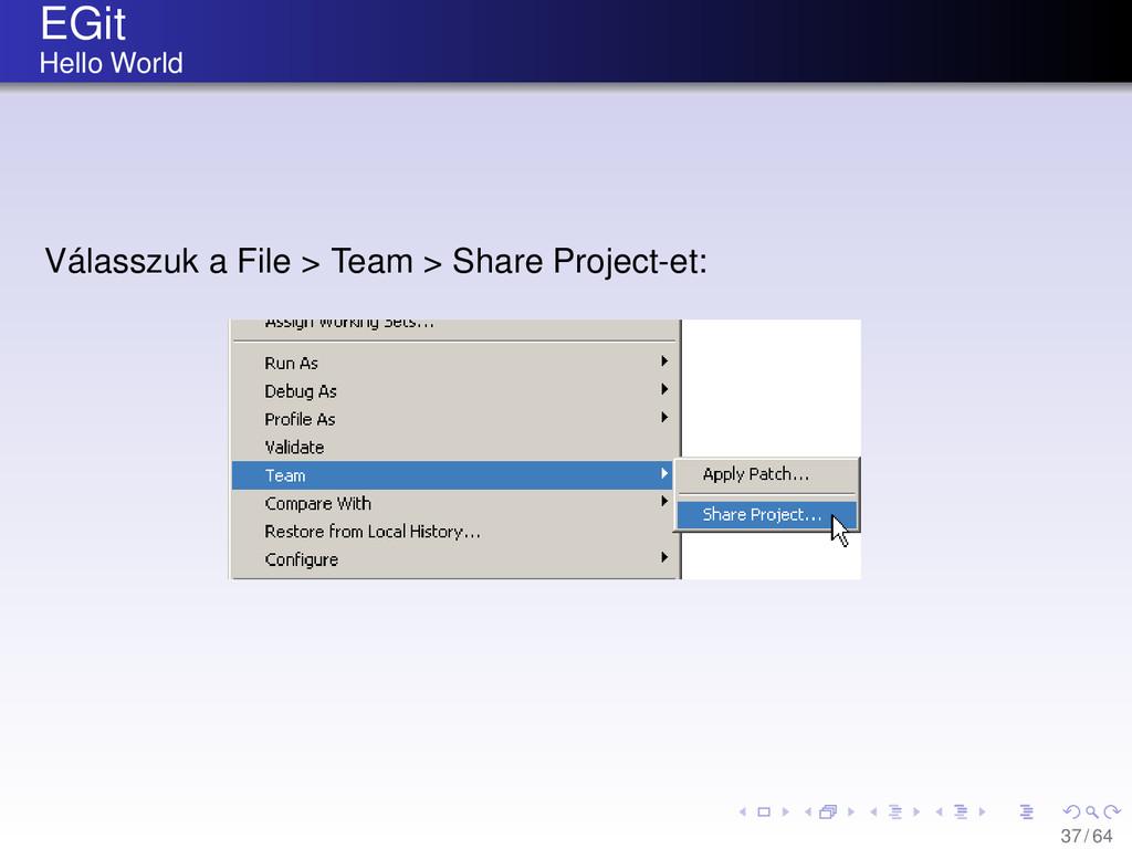 EGit Hello World Válasszuk a File > Team > Shar...