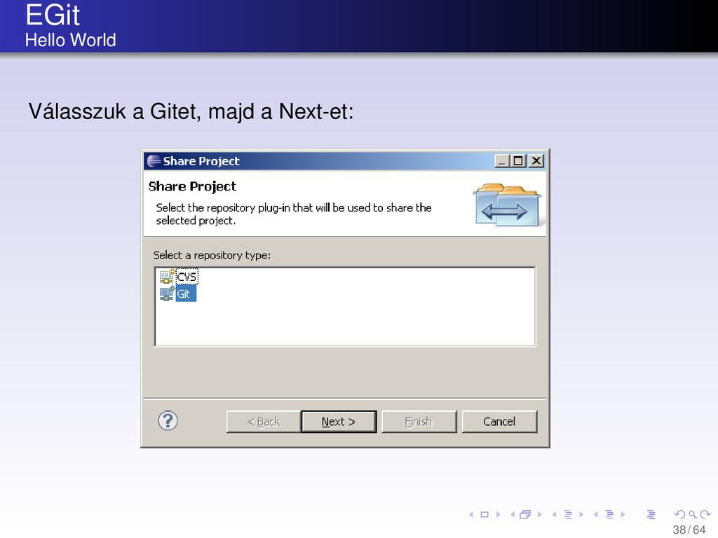 EGit Hello World Válasszuk a Gitet, majd a Next...