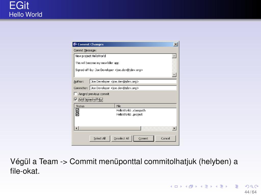EGit Hello World Végül a Team -> Commit menüpon...