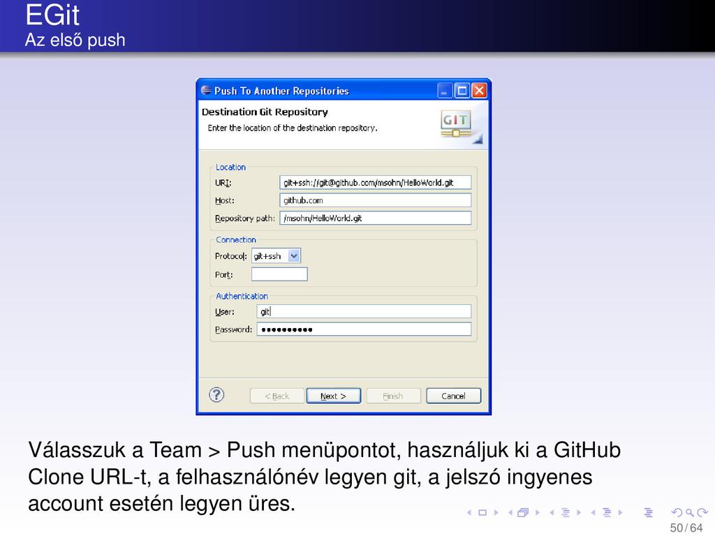 EGit Az els˝ o push Válasszuk a Team > Push men...