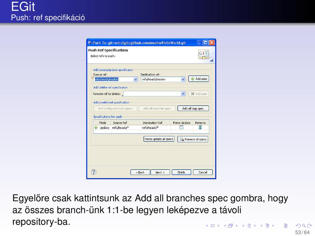 EGit Push: ref specifikáció Egyel˝ ore csak katt...