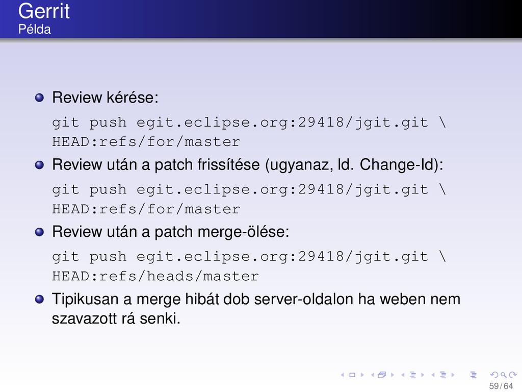 Gerrit Példa Review kérése: git push egit.eclip...