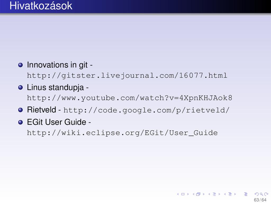 Hivatkozások Innovations in git - http://gitste...