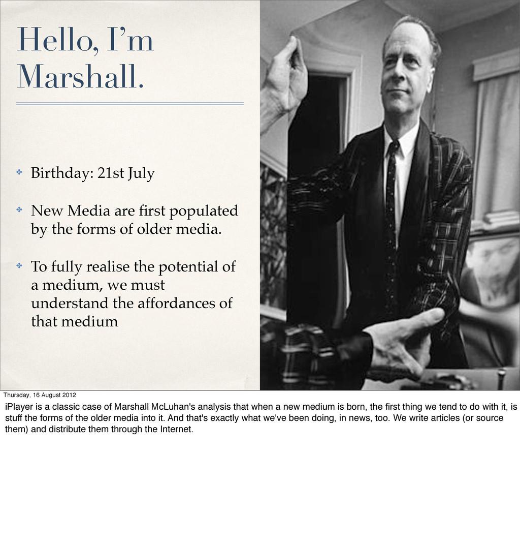 Hello, I'm Marshall. ✤ Birthday: 21st July ✤ Ne...