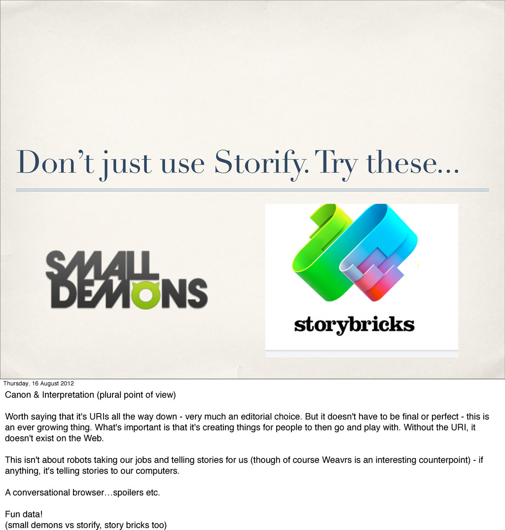 Don't just use Storify. Try these... Thursday, ...