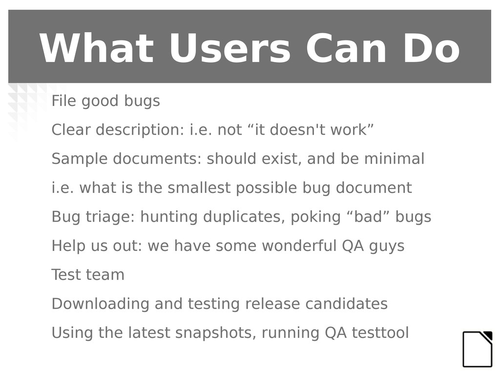 What Users Can Do File good bugs Clear descript...