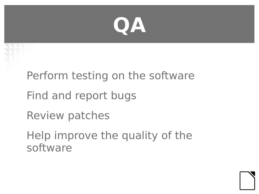 Perform testing on the software Find and report...