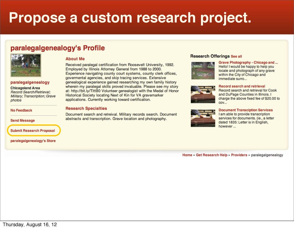 Propose a custom research project. Thursday, Au...