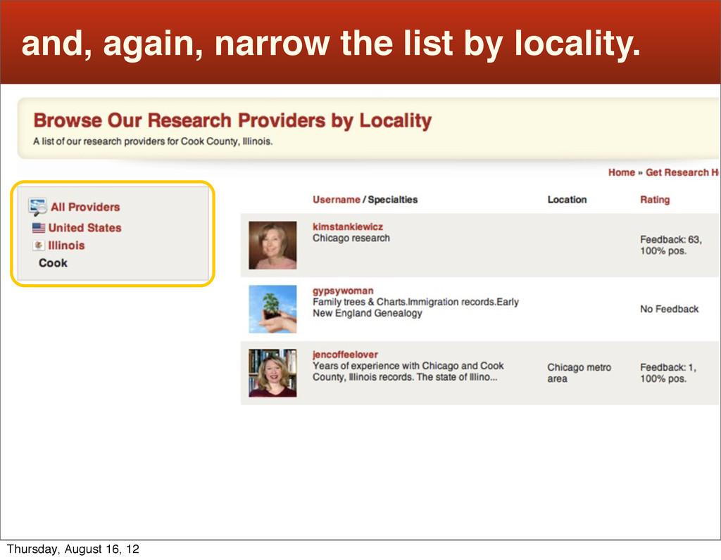 and, again, narrow the list by locality. Thursd...