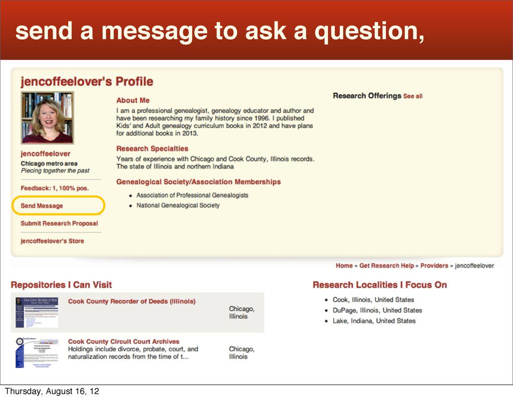 send a message to ask a question, Thursday, Aug...