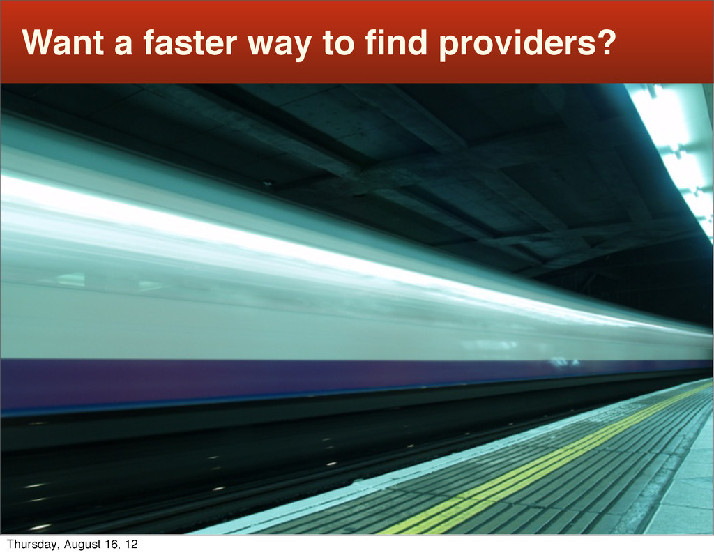 Want a faster way to find providers? Thursday, A...