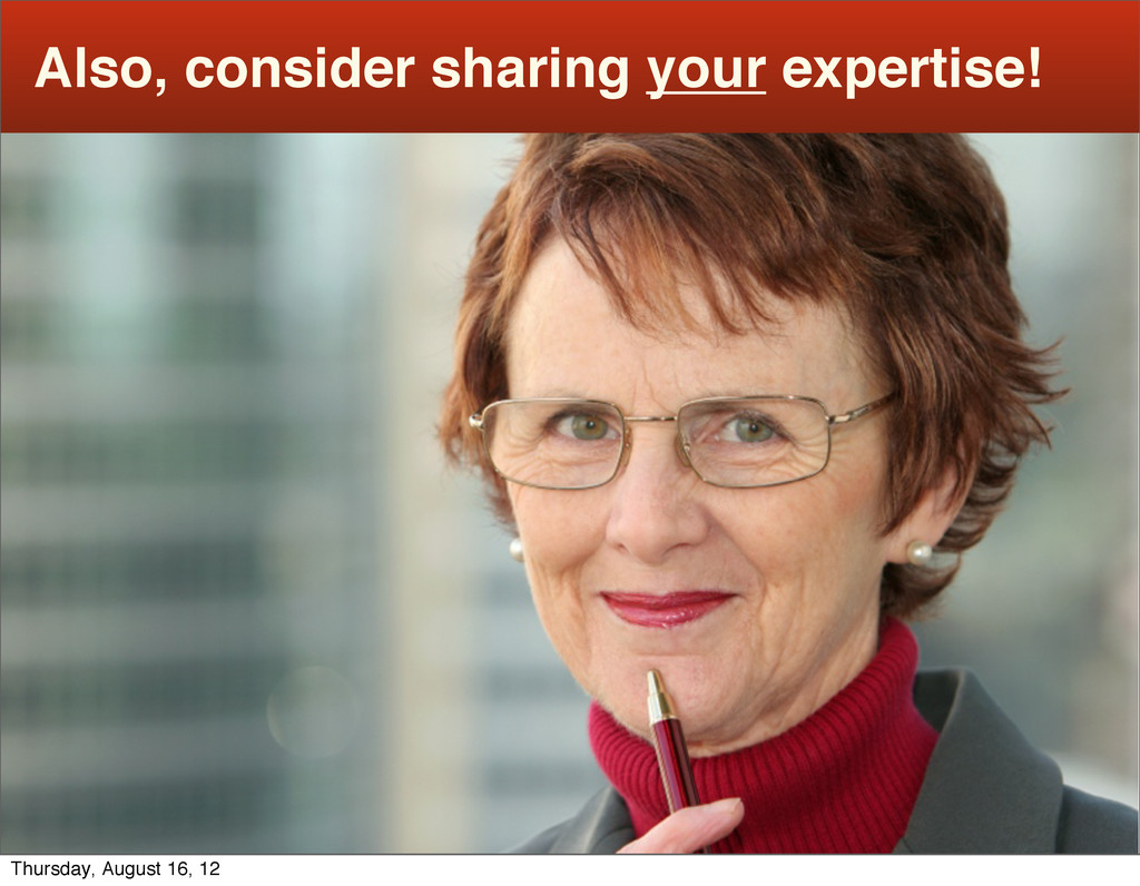 Also, consider sharing your expertise! Thursday...
