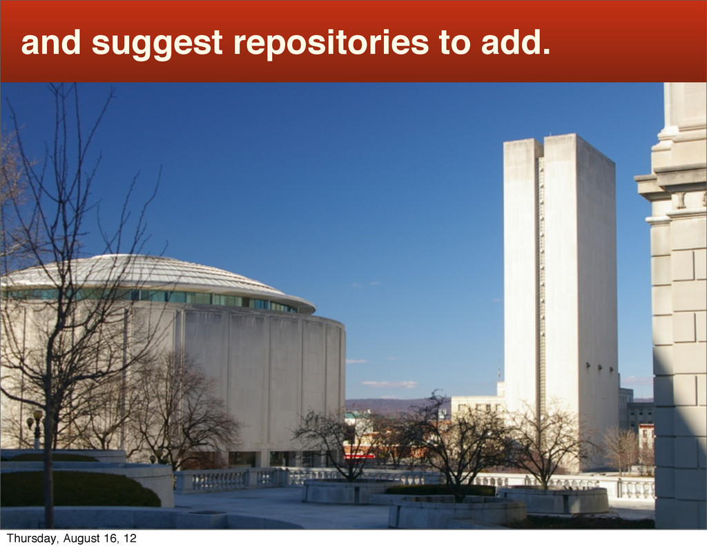 and suggest repositories to add. Thursday, Augu...