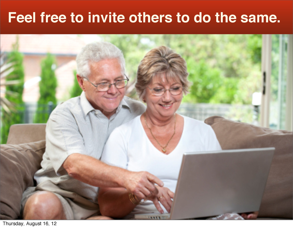 Feel free to invite others to do the same. Thur...