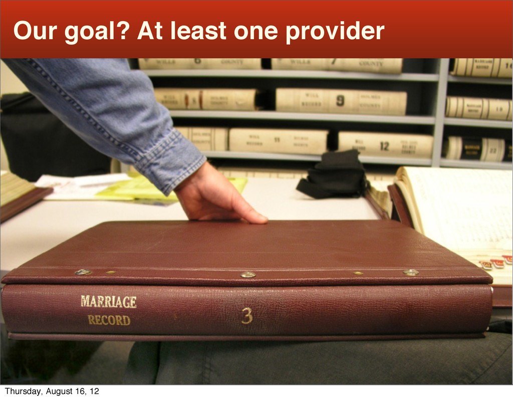 Our goal? At least one provider Thursday, Augus...
