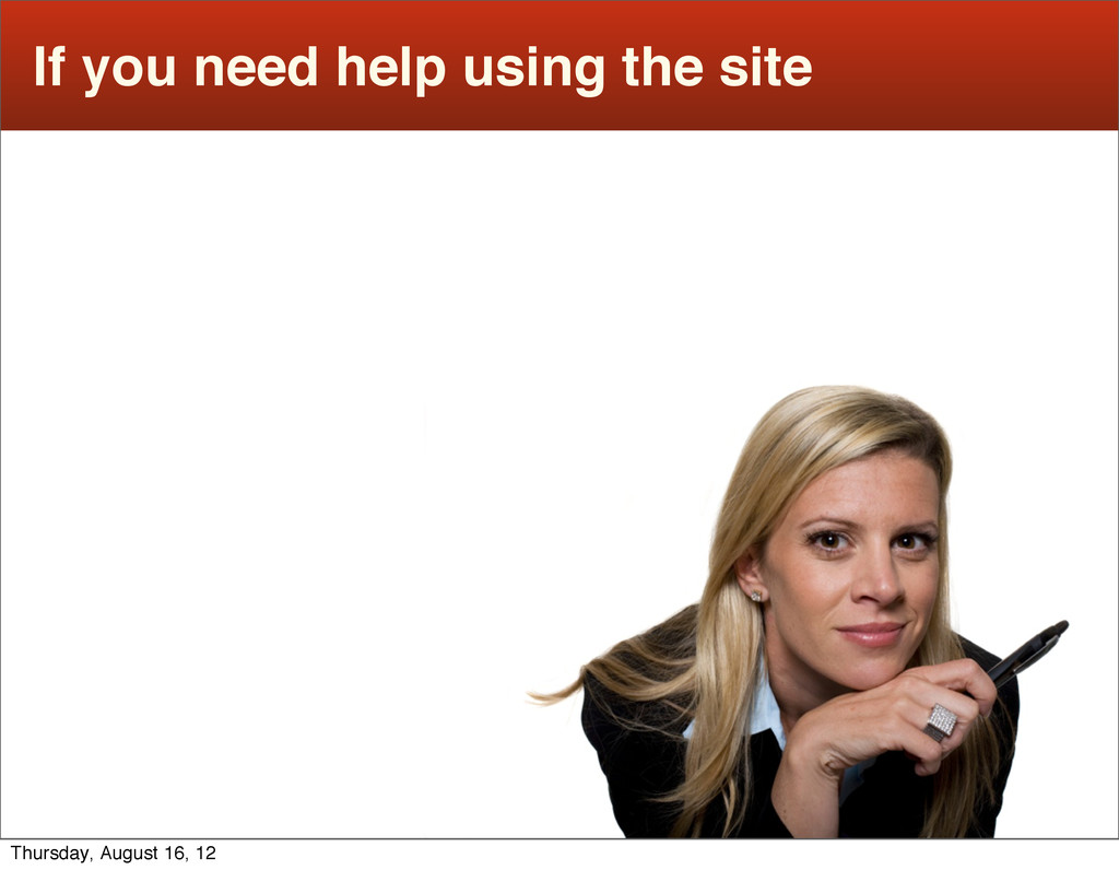 If you need help using the site Thursday, Augus...