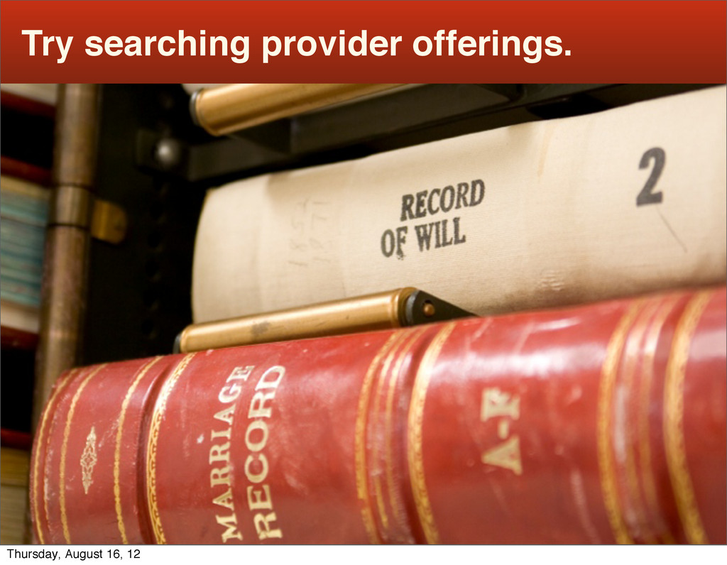 Try searching provider offerings. Thursday, Aug...