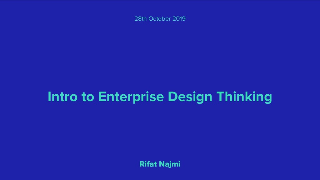 Intro to Enterprise Design Thinking Rifat Najmi...