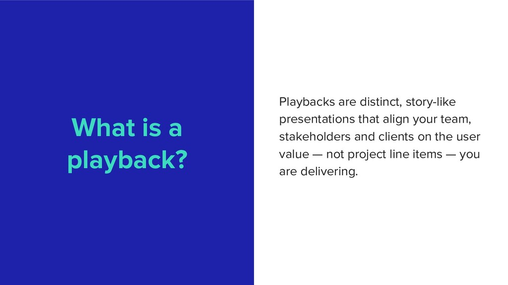 What is a playback? Playbacks are distinct, sto...