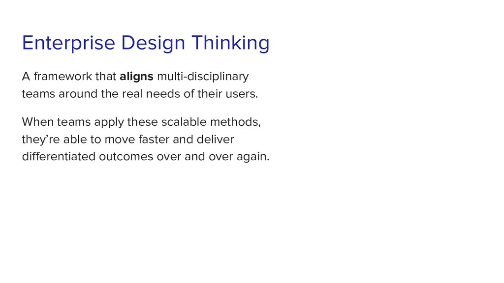 Enterprise Design Thinking A framework that ali...