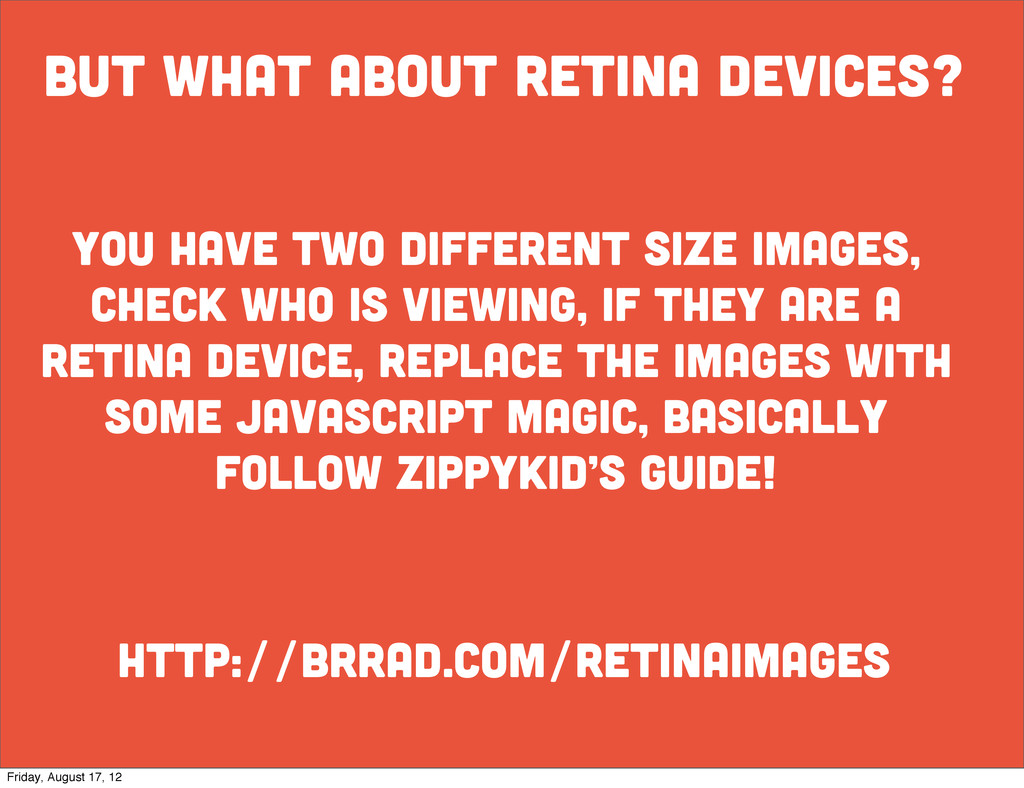 but what about retina devices? http://brrad.com...