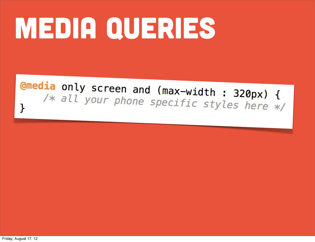 media queries Friday, August 17, 12