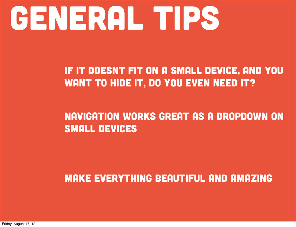 general tips if it doesnt fit on a small device...