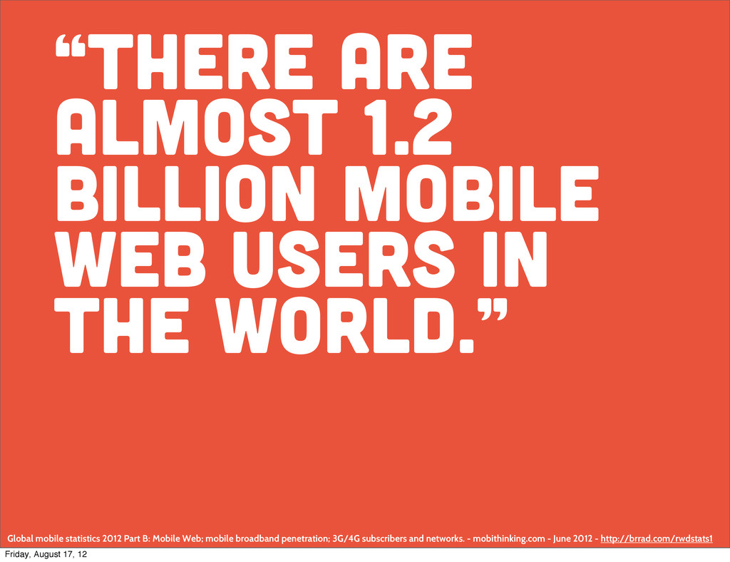 """There are almost 1.2 billion mobile Web users ..."