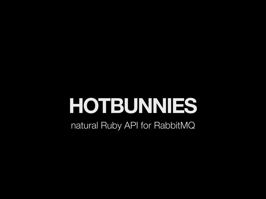 HOTBUNNIES natural Ruby API for RabbitMQ