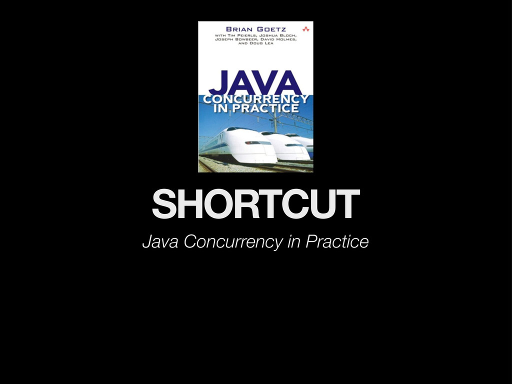 SHORTCUT Java Concurrency in Practice