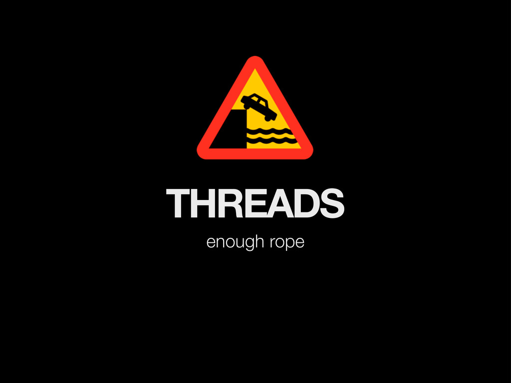 enough rope THREADS