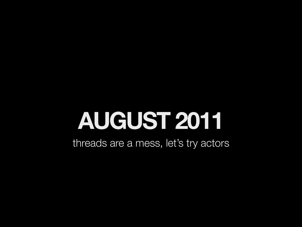 AUGUST 2011 threads are a mess, let's try actors